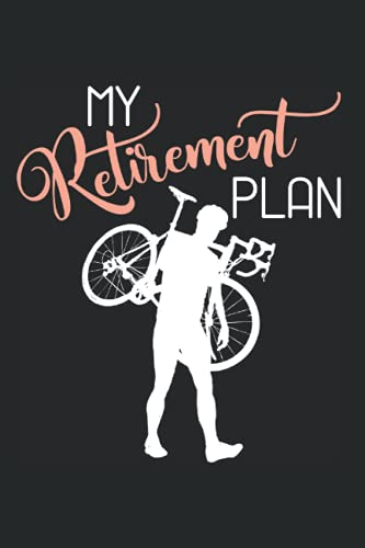 Cyclocross Cx Cross - My Retirement Plan Bicycle Notebook: Daily Planner I Journal For Daily Notes I Daybook Logbook Gift I 110 Pages Dotted Lined I 6 X 9 Inches