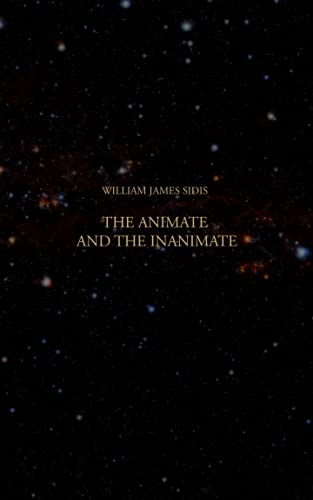 The Animate and The Inanimate*