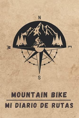 MOUNTAIN BIKE. MI DIARIO DE RUTAS: Lleva un registro detallado de tus salidas en bicicleta o MTB   Regalo especial para amantes del ciclismo de montaña.