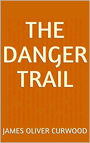 The Danger Trail (English Edition)