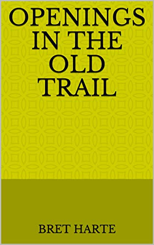 Openings in the Old Trail (English Edition)