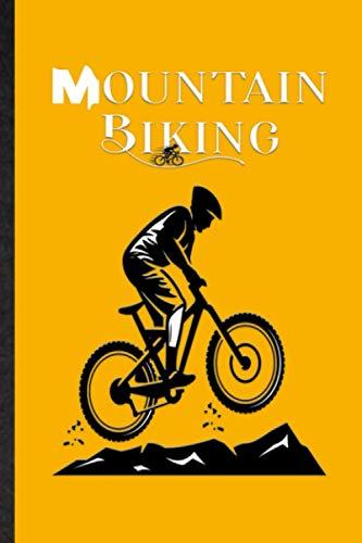 Mountain Biking. Personal Diary Of Hill Climb Adventure For Mountain Biker & Cyclist: Practical Tool...*
