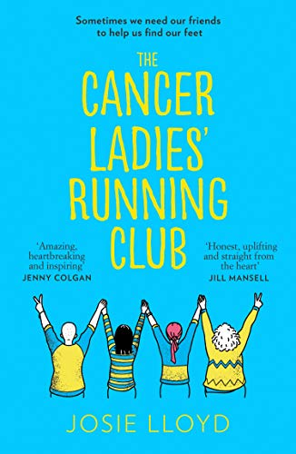 The Cancer Ladies' Running Club: The most emotional, uplifting and life-affirming novel of summer 2021 (English Edition)
