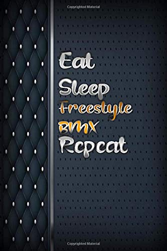 Eat sleep Freestyle BMX Repeat: Luxury books notebook&Journal Freestyle BMX Lovers /  luxuryCarver Leather MalletFreestyle BMX Gift , (Silver and ... Diary, Composition Book),  Lined Journal
