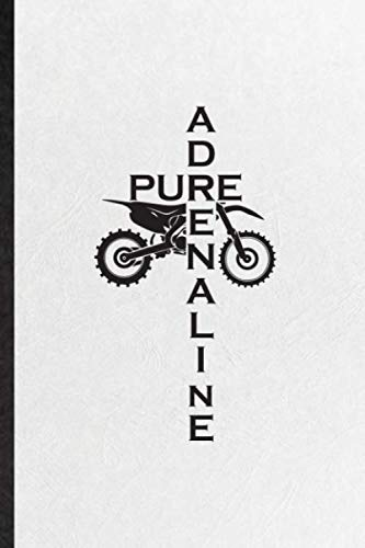 Pure Adrenaline: Funny Dark Bike Driving Lined Notebook/ Blank Journal For Motorbike Driver Rider, Inspirational Saying Unique Special Birthday Gift Idea Cute Ruled 110 Pages