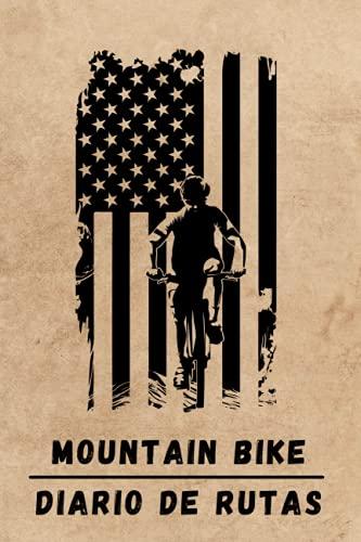 MOUNTAIN BIKE. DIARIO DE RUTAS: Lleva un diario detallado de tus rutas en bicicleta o MTB   Regalo especial para amantes del ciclismo de montaña.