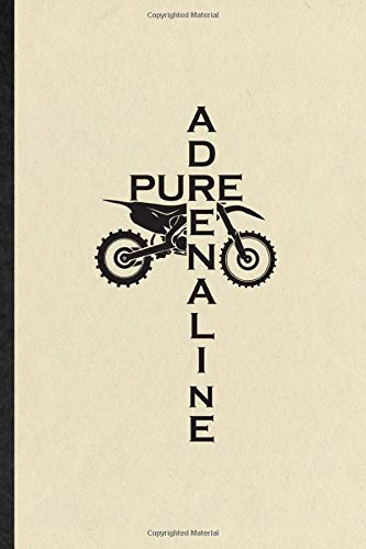 Pure Adrenaline: Blank Funny Dark Bike Driving Journal Notebook To Write For Motorbike Driver Rider, Inspirational Saying Unique Special Birthday Gift Idea Modern 110 Pages