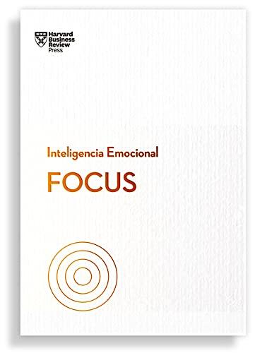 Focus. Serie inteligencia emocional HBR*