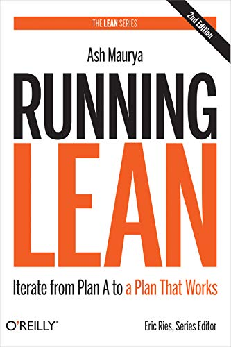 Running Lean: Iterate from Plan A to a Plan That Works (Lean (O'Reilly)) (English Edition)*