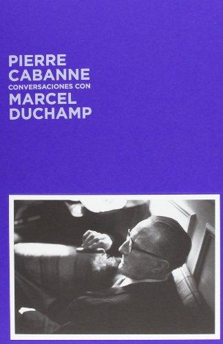 Conversaciones Con Marcel Duchamp*