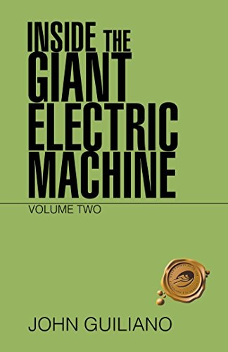 Inside the Giant Electric Machine: Volume Two (English Edition)
