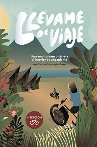 Llévame de viaje: Una aventura en bicicleta al interior de uno mismo*
