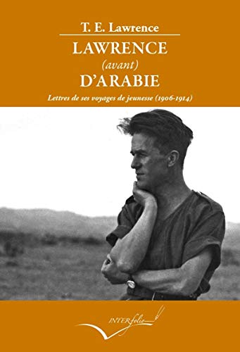 Lawrence (avant) d'Arabie: Lettres de ses voyages de jeunesse (Lire et Voyager)