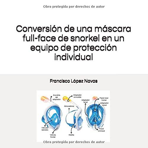 Conversión de una máscara full-face de snorkel en un equipo de protección individual.: ¡Hazlo tú mismo!