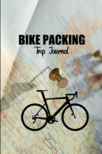 Bike Packing Trip Journal: Travel log book with 50 writing prompts for riders  1 Trip check-list  50 Inspirational biking quotes  road bike  gravel bike trips  easy to carry.