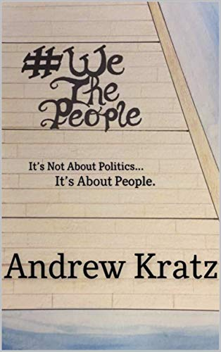 #WeThePeople: It's Not About Politics...It's About People (English Edition)