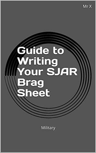 Guide to Writing Your SJAR Brag Sheet: Military (English Edition)
