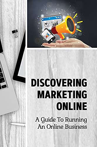 Discovering Marketing Online: A Guide To Running An Online Business: Affiliate Marketing (English...*