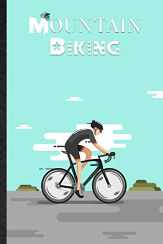 Mountain Biking. Journal For Mountain Biker Or Cyclist To Track Cycling Adventure: Handy Tool To...*