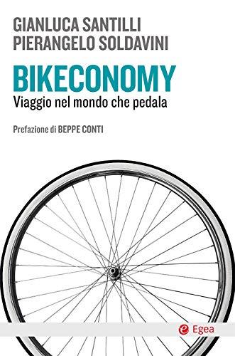 Bikeconomy: Viaggio nel mondo che pedala (Italian Edition)*