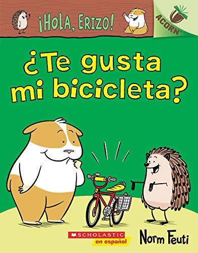 ¡Hola, Erizo! 1: ¿Te gusta mi bicicleta? (Do You Like My Bike?): Un libro de la serie Acorn (Hello, Hedgehog!)