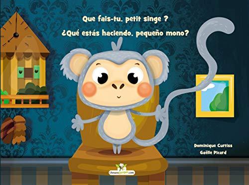 Que fais-tu, petit singe ? - ¿Qué estás haciendo, pequeño mono? (French Edition)