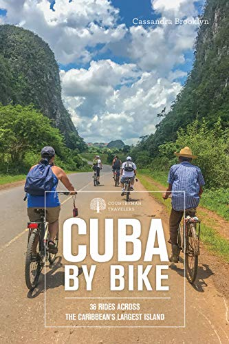 Cuba by Bike: 36 Rides Across the Caribbean's Largest Island (English Edition)*