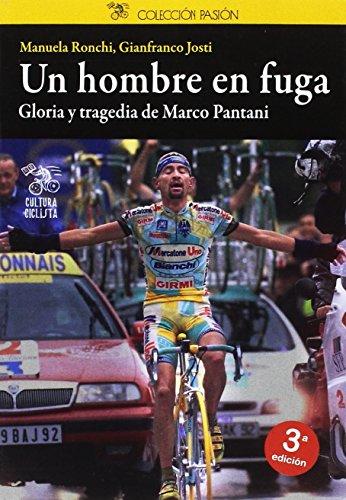 Un hombre en fuga: Gloria y tragedia de Marco Pantani (Pasión)