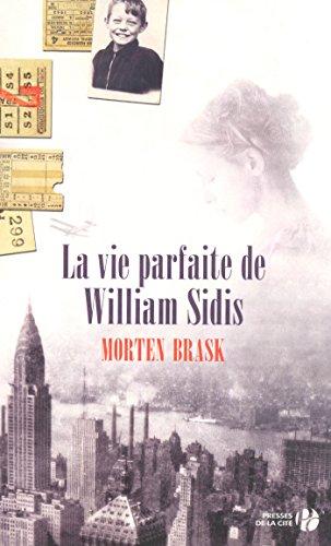 La vie parfaite de William Sidis (French Edition)*