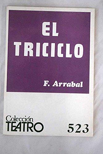 El triciclo. Pieza en dos actos. [Tapa blanda] by ARRABAL, Fernando.-*