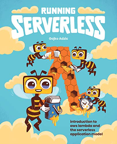Running Serverless: Introduction to AWS Lambda and the Serverless Application Model (English...*