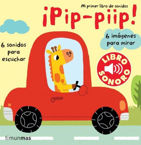 Pip, piip. Mi primer libro de sonidos (Libros con sonido)*