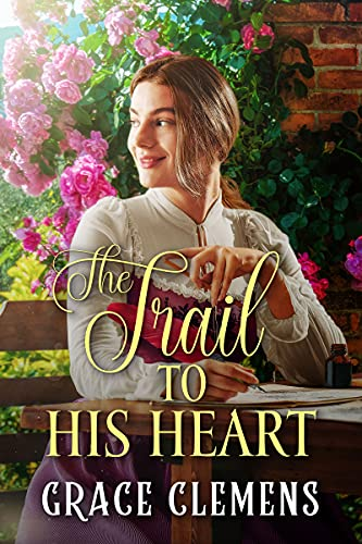 The Trail To His Heart: An Inspirational Historical Romance Book (English Edition)