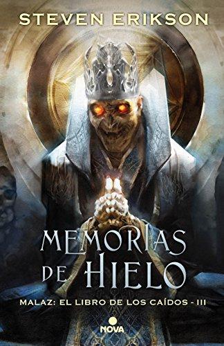 Memorias de hielo (Malaz: El Libro de los Caídos 3): Malaz: El Libro de los Caídos - III*