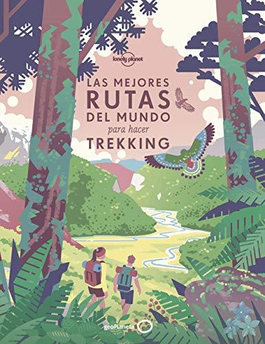 Las mejores rutas del mundo para hacer trekking (Viaje y aventura)*