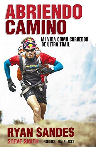 Abriendo camino: Mi vida como corredor de ultra trail (Córner)*