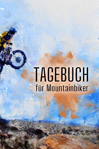 Tagebuch für Mountainbiker: Dokumentiere deine Mountainbike- oder Downhill-Touren,...*