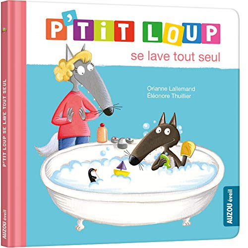 P'TIT LOUP SE LAVE TOUT SEUL (NE) (Mon album P'tit Loup)*