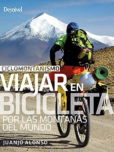 Ciclomontañismo. Viajar en bicicleta por las montañas del mundo*