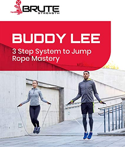 Buddy Lee's Jump Rope Guide: Your Guide To Mastering Singles, Doubles, and Trible Unders (English Edition)
