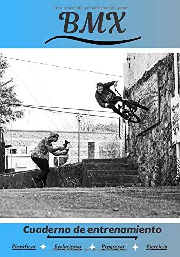 BMX Cuaderno de entrenamiento: Cuaderno de ejercicios para progresar   Deporte y pasión por el BMX   Libro para niño o adulto   Entrenamiento y aprendizaje   Libro de deportes  