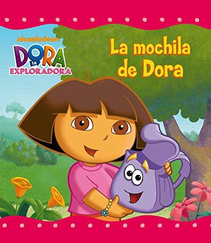 La mochila de Dora (Dora la exploradora) (Un cuento de Dora la exploradora)*