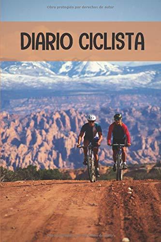 Diario ciclista: Diario de Entrenamiento Ciclista - Organiza tus Entrenamientos y realiza un Seguimiento de tu Rendimiento - 122 páginas (16x23cm) - Diario para Ciclistas Confirmados o Principiantes