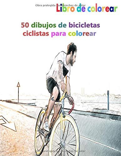 Libro de colorear 50 dibujos de bicicletas ciclistas para colorear: un buen libro de 8.5