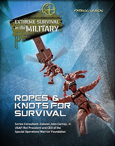 Ropes & Knots for Survival (Extreme Survival in the Military) (English Edition)