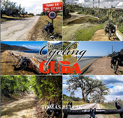 Cycling Cuba Oriente: Bicycle touring Eastern Cuba. Latin America Travel Guides. Full-color Travel Pictorial. World-by-Bike Series (English Edition)