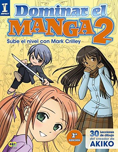 Dominar el Manga 2. Sube de nivel con Mark Crilley (ESPACIO DE DISEÑO)