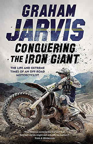 Conquering the Iron Giant: The Life and Extreme Times of an Off-road Motorcyclist*