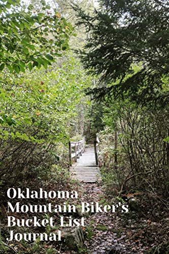 Oklahoma Mountain Biker's Bucket List Journal: Mountain Biking Lovers Log Book and Diary, Gift Idea