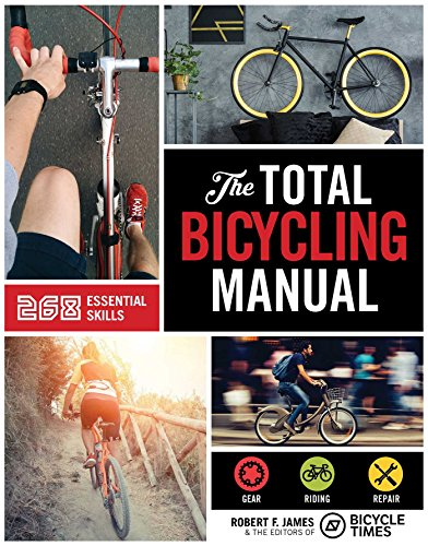 Total Bicycling Manual: 301 Tips for Two-Wheeled Fun (Total Manuals)*